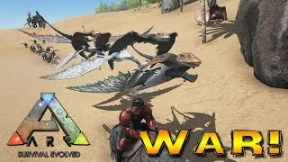 Ark Survival Evolved - WAR! [10]