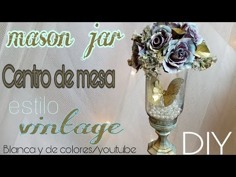 MASON JAR Centro de mesa vintage