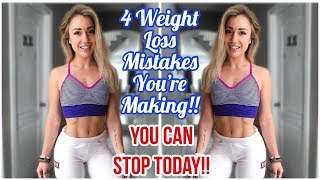 4 WEIGHT LOSS MISTAKES YOU'RE MAKING | NUTRITION MYTHS