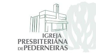 AO VIVO - Culto Noturno 01/08/2021 - Igreja Presbiteriana de Pederneiras
