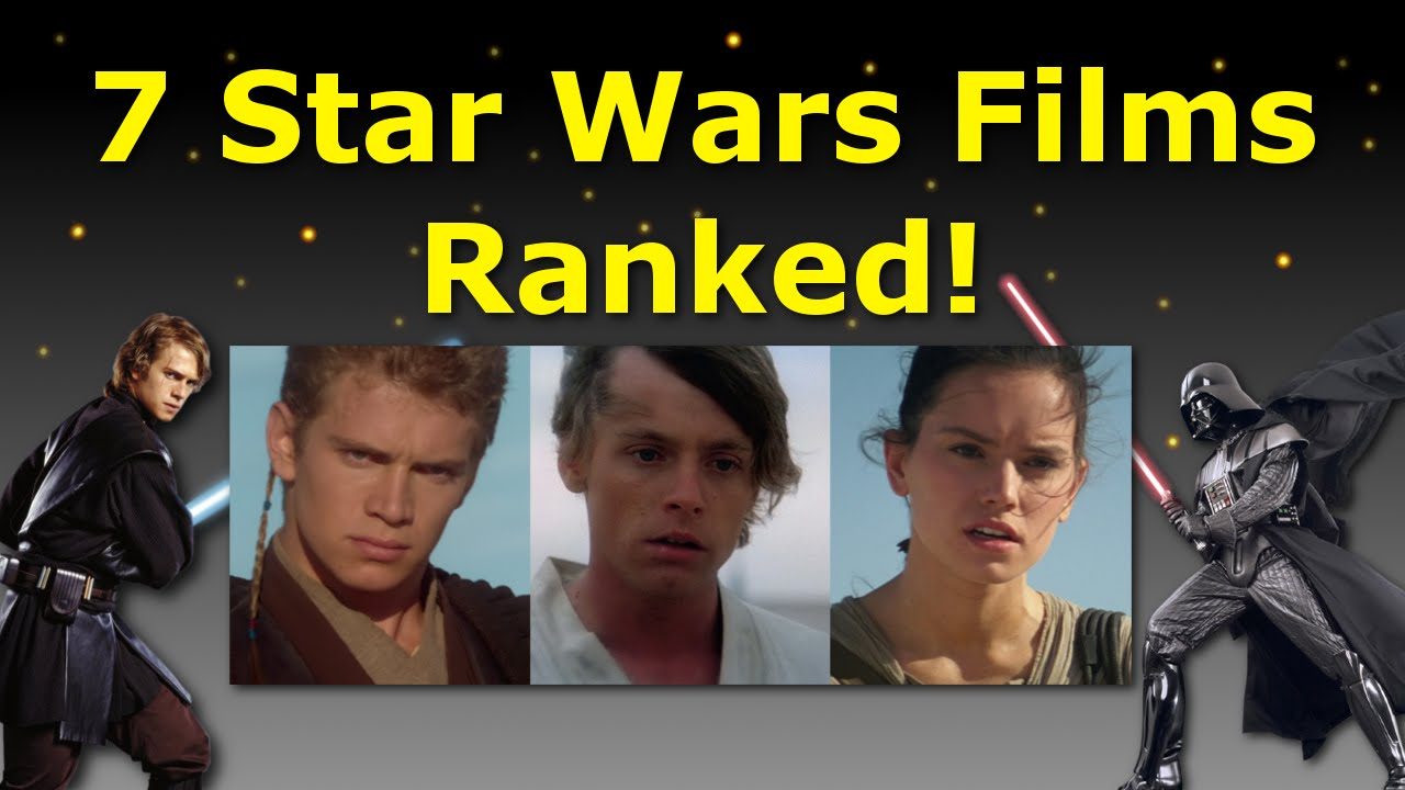 7 star wars movies ranked worst to best ranked 3 youtube