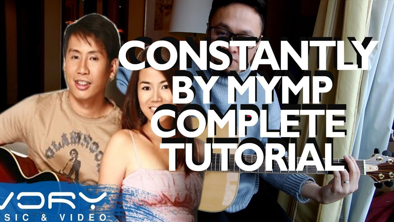 CONSTANTLY BY MYMP Guitar Lesson COMPLETE TUTORIAL, CHORDS, STRUMMING,  PLUCKING, BRIDGE, CHORUS