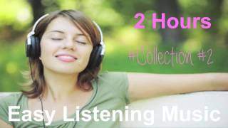 Easy listening music instrumental songs playlist: 2 hours of relaxing