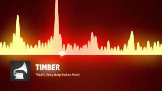 Pitbull feat. Ke$ha - Timber (Jump Smokers Remix)