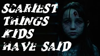 Top 16 SCARIEST Things Kids Have Said