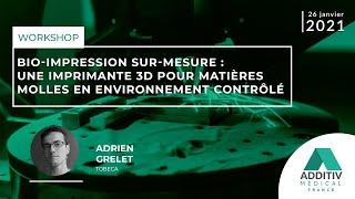 Une imprimante 3D pour matières molles en environnement contrôlé - ADDITIV médical France