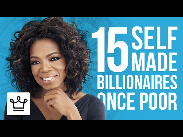 15 Self Made Billionaires That Were Once Poor