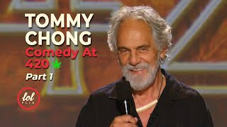 Tommy Chong Comedy At 420 • Part 1 | LOLflix