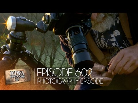 EP 602: Nature Photography | Iowa Outdoors