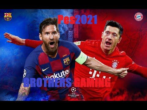 FC Barcelona v/s FC Bayern Munich || eFootball PES 2021|| Brothers Gaming || Messi || Lewandowski || |