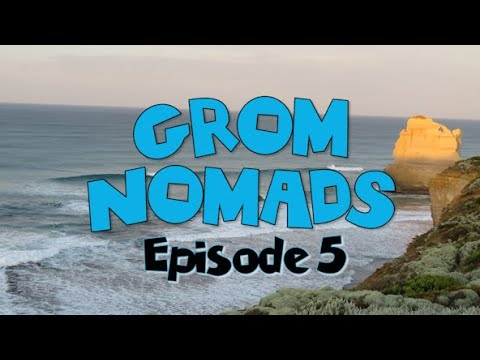 Episode 5  - Grom Nomads - Surfing Bells Beach and driving the Great Ocean Road.
