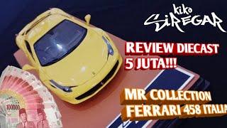 REVIEW DIECAST SEHARGA 5 JUTA RUPIAH// MR Collection Ferrari 458 Italia