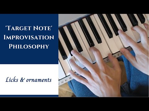 'Target Note' Philosophy | Jazz Piano Improvisation - Licks & Ornaments