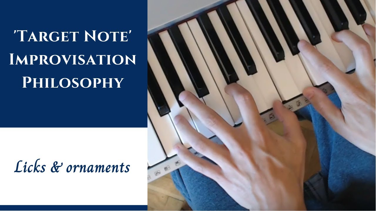 'Target Note' Philosophy   Jazz Piano Improvisation - Licks & Ornaments