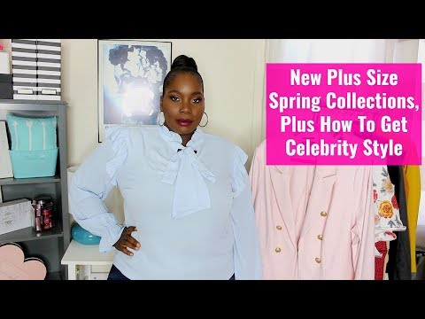 Plus Size Spring Clothing Collections Plus How To Get Celebrity Looks