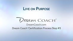 Dream Coach ® Certification Process Step #3 - Live on Purpose by Dream University ®