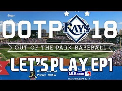 Out of the Park Baseball (OOTP) 18: Tampa Bay Rays Let's Play [EP1]