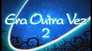 Video Era Outra Vez II - Capitulo Final (Parte 2) download MP3, 3GP, MP4, WEBM, AVI, FLV November 2017