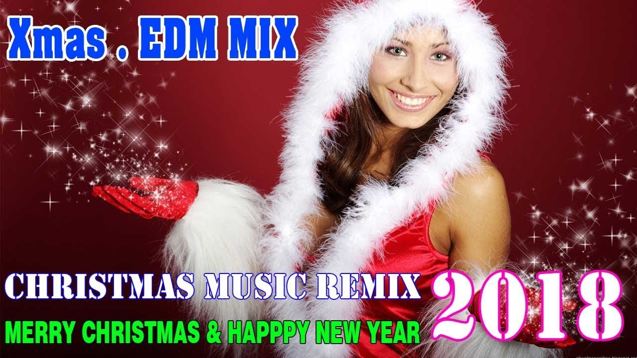 Christmas Music Mix 2018 - Best EDM Mix Electro - YouTube
