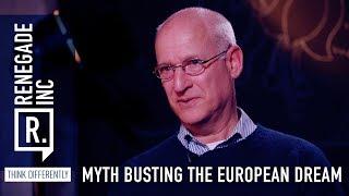 Renegade Inc: Myth Busting the European Dream