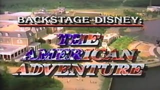 Backstage Disney: The American Adventure (1987) - DisneyAvenue.com