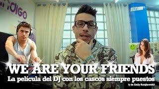 WE ARE YOUR FRIENDS. La del DJ con los cascos siempre puestos 😂 (Películas de DJs)