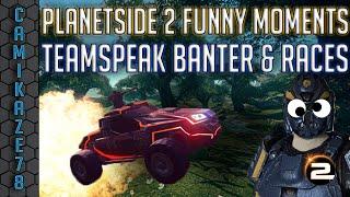 Planetside 2 Funny Moments : Teamspeak Banter & Server Wide Races!