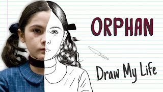 ORPHAN | Draw My Life