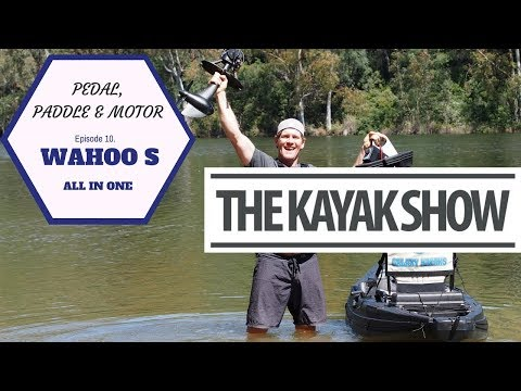 The Galaxy Wahoo S Series | Motor, Paddle and Pedal Kayak | All In One | Episode 10 | The Kayak Show