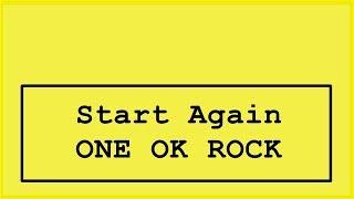 One Ok Rock - Start Again Lyrics  Japanese Ver.