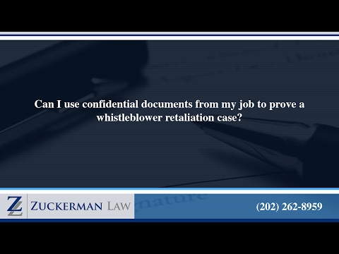 Can I use confidential documents from my job to prove a whistleblower retaliation case?