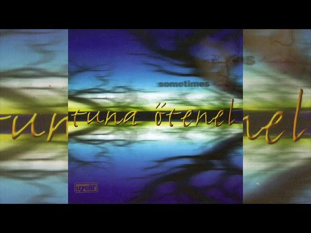 Kuşadası - Tuna Ötenel (Sometimes Albümü)