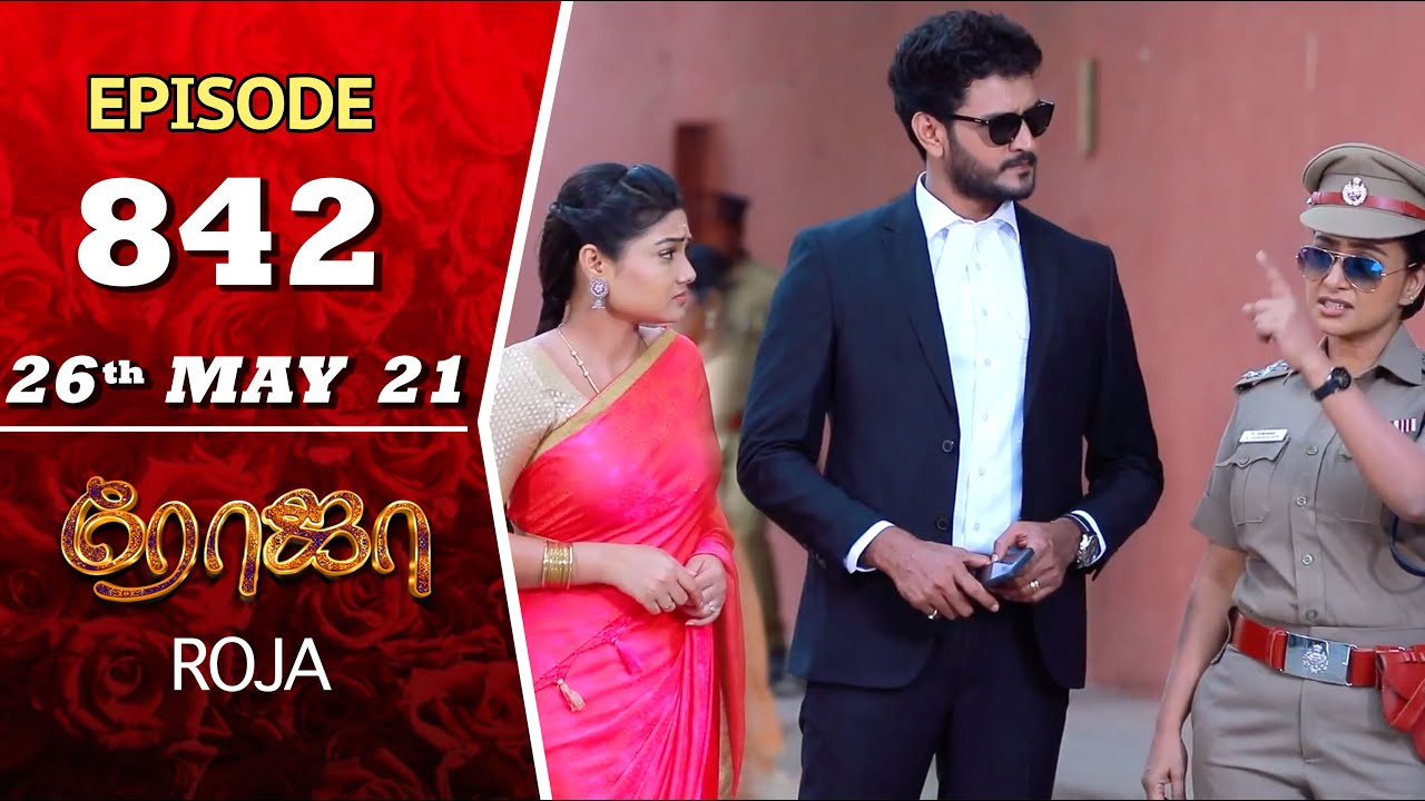 Download ROJA Serial | Episode 842 | 26th May 2021 | Priyanka | Sibbu Suryan | Saregama TV Shows Tamil