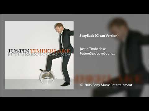 Justin Timberlake - SexyBack (Clean Version)