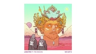 Lemaitre, The Knocks - We Got U Cazzette... @ www.OfficialVideos.Net