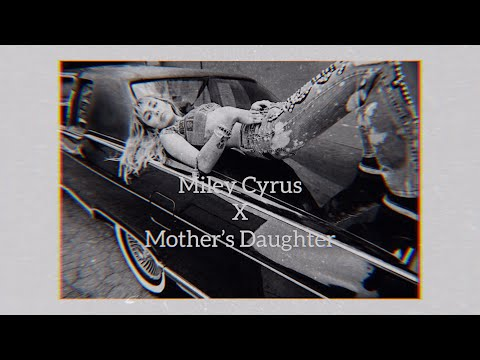 Miley Cyrus – Mother's Daughter (visual lyric video)