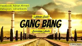 ADNAN BEATS - GANG BANG, 2018 AUDIO