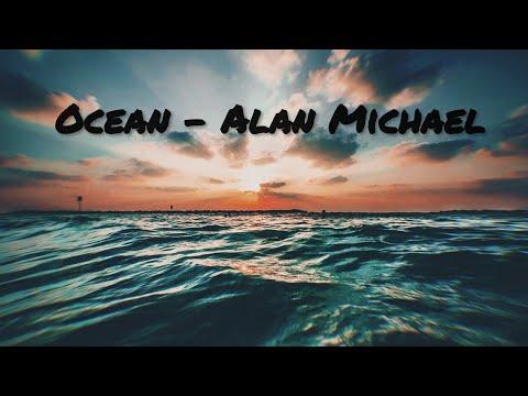 Ocean - Alan Michael
