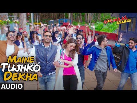 Maine Tujhko Dekha Audio (Golmaal Again) | Ajay Devgn | Parineeti| Arshad | Tusshar | Shreyas | Tabu