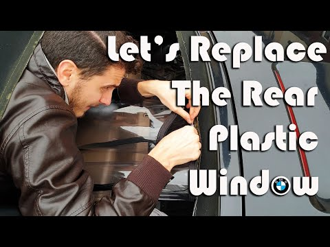 How To Replace Your Rear Plastic Window On Any BMW Z3