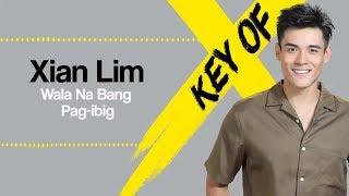 Xian Lim Wala Na Bang Pag - Ibig.mp3