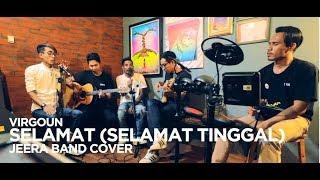 Gambar cover Virgoun feat. Audy - Selamat (Selamat Tinggal) Cover By Jeera Band