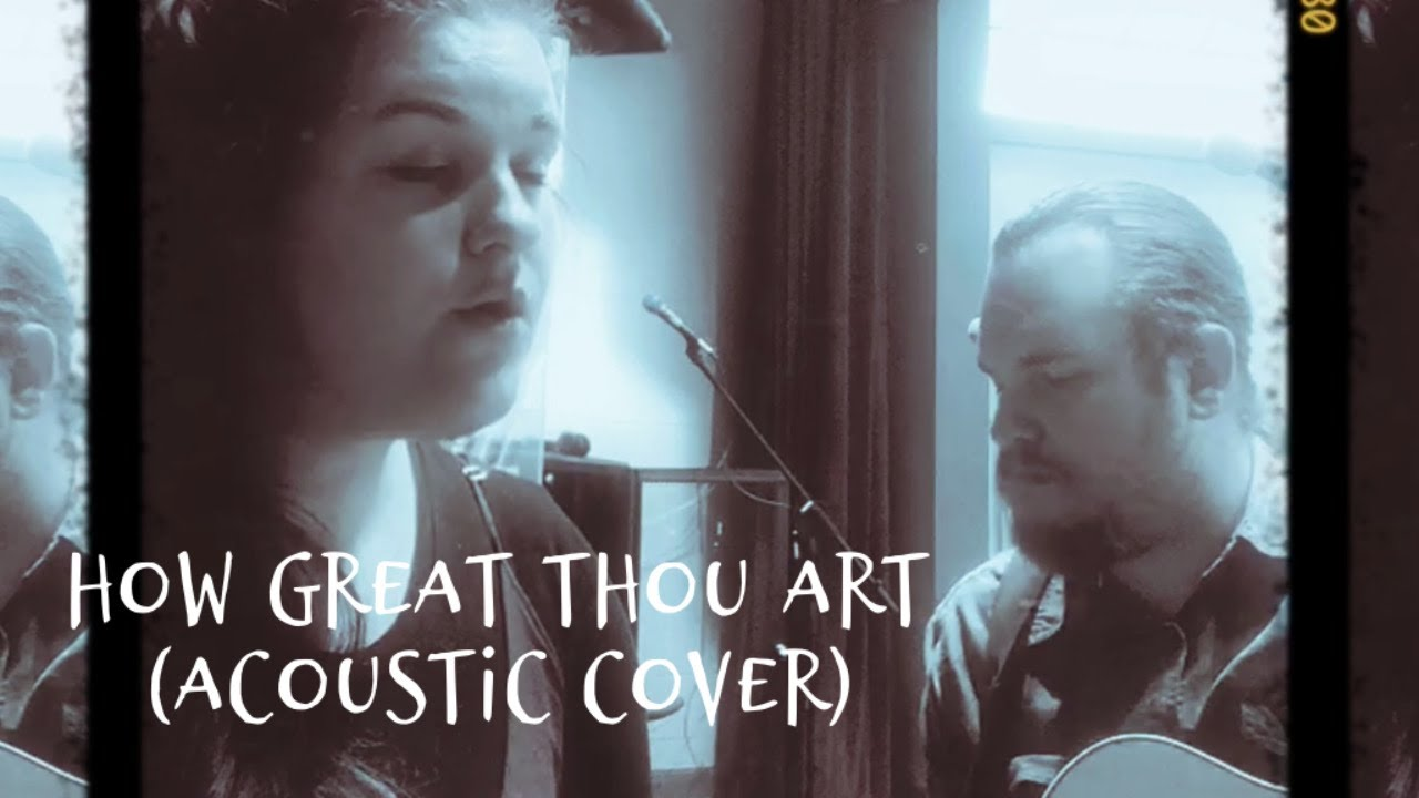 How Great Thou Art (Cover)