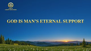 "2021 English Christian Song With Lyrics | ""God Is Man's Eternal Support"""