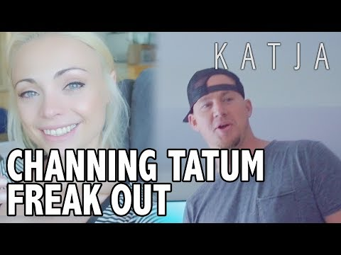 CHANNING TATUM + WATCH ME FREAK OUT FOR