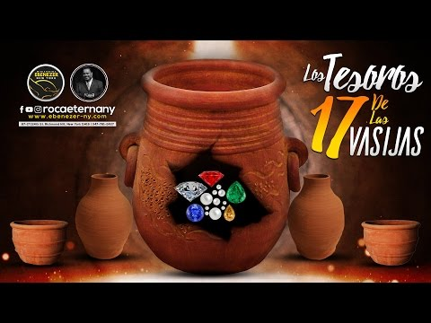 Los Tesoros De Las 17 Vasijas (Apostol Edwin Garcia - Proclama Profetica 2017)