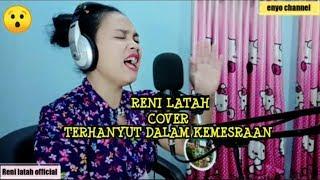 Download lagu Wow 😯 RENI LATAH _ Cover ( terhanyut dalam kemesraan ) 😍👍