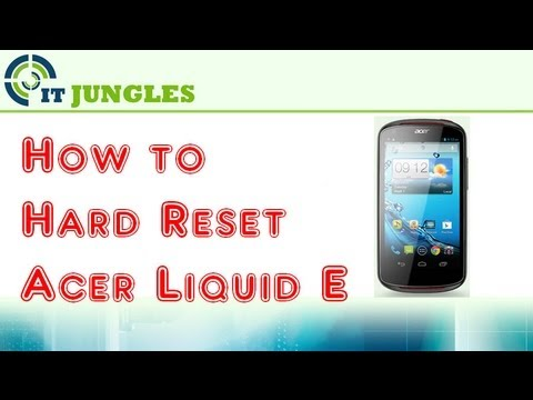 How to Hard Reset Acer Liquid E Back to Factory Settings