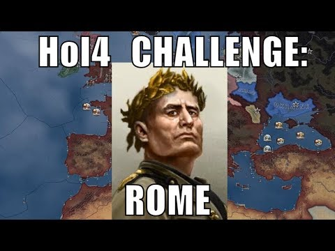 Hearts of Iron 4 Challenge: Italy Restores Rome