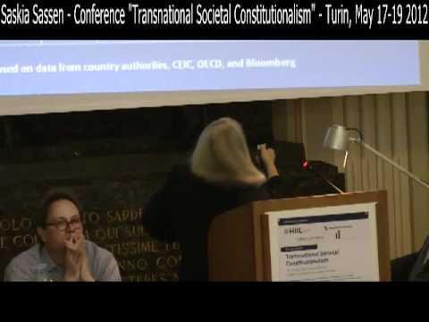 "06 - Saskia Sassen - ""Transnational Societal Constitutionalism"" - Turin, May 17-19 2012"